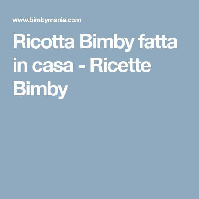 Ricotta Bimby fatta in casa - Ricette Bimby