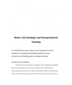 Strategic and Entrepreneurial Thinking  In a 250-300 word post, respond to the following: Provide a definition of entrepreneurial thinking. What role does entrepreneurial thinking play in strategic planning?
