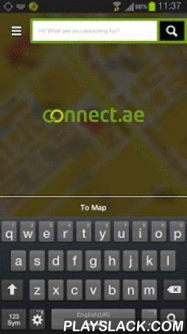 Connect.ae - Local Search UAE  Android App - playslack.com ,  Connect.ae is an UAE business directory and local search application where you can find information about local businesses, hospitals, hotels and much more in the palm of your hands. This local directory application allows you to access listings in real-time from our online database, that gets updated daily! Search for any local business close to you, and we provide you with all the relevant information right from address, phone…