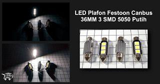 LED Plafon Festoon Canbus 36MM 3 SMD 5050 Putih, lampu LED kabin dengan fitur canbus cocok digunakan untuk penerangan kabin kendaraan.