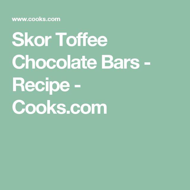 Skor Toffee Chocolate Bars - Recipe - Cooks.com