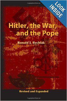 Hitler, the War, and the Pope: Ronald J. Rychlak: 9781592765652: Amazon.com: Books