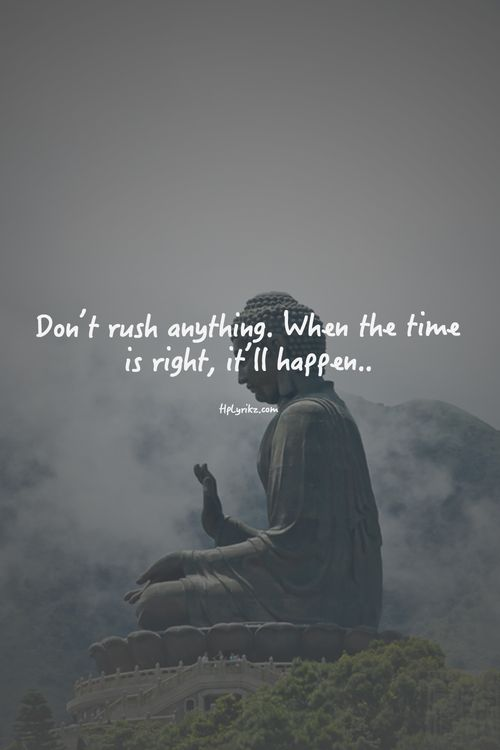 This is the hardest lesson to learn. 'There is time for everything, it's all apart of life.""