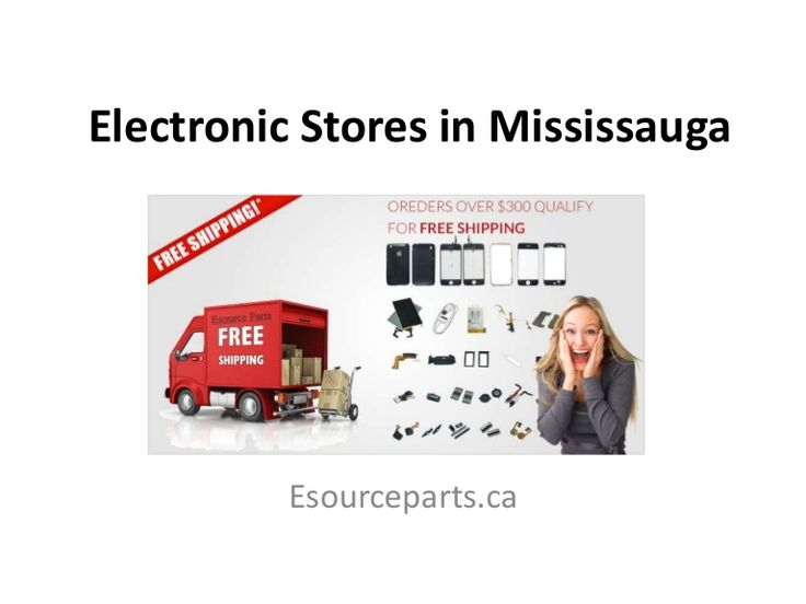 Electronic stores in mississauga - Electronics parts mississauga
