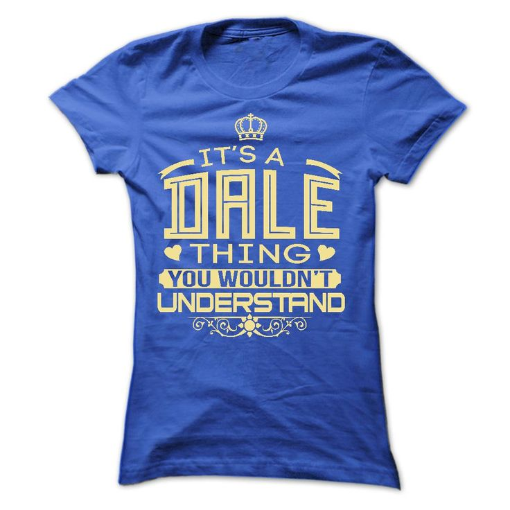 IT IS DALE THING ✅ AWESOME SHIRTDALE, DALE THING, DALE NAME, IT IS DALE THING, NAME, THING