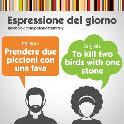 Italian / English idiom: to kill two birds with one stone