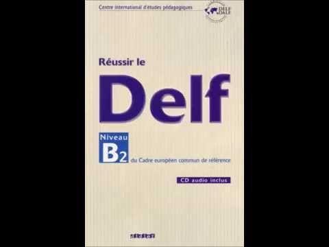 Reussir DELF B2 - YouTube