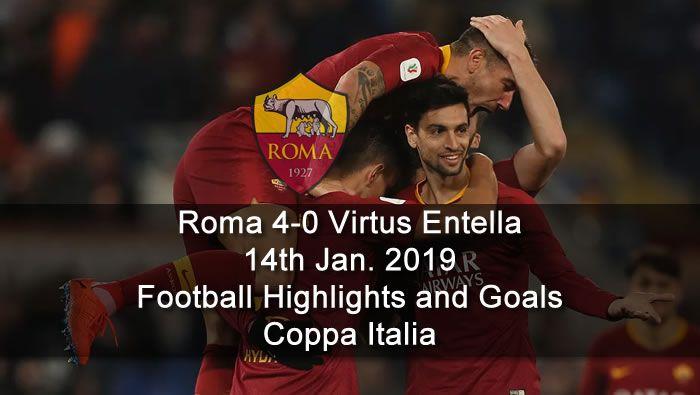 Roma 4 0 Virtus Entella Football Highlight Goals Live Football Streaming