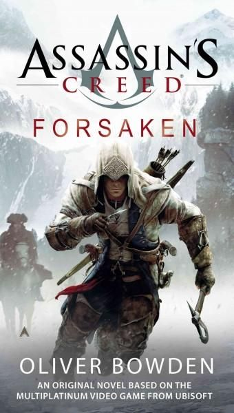 Assassin's Creed: Forsaken is the latest thrilling novelization by Oliver Bowden based on the phenomenally successful game series. The new game, Assassin's Creed III, takes one of gaming's most popula