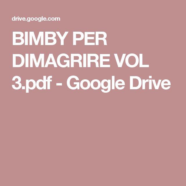 BIMBY PER DIMAGRIRE VOL 3.pdf - Google Drive