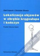 Lokalizacja objawów w obrębie kręgosłupa i kończyn Olaf Evjenth, Christian Gloeck 83-87479-25-X