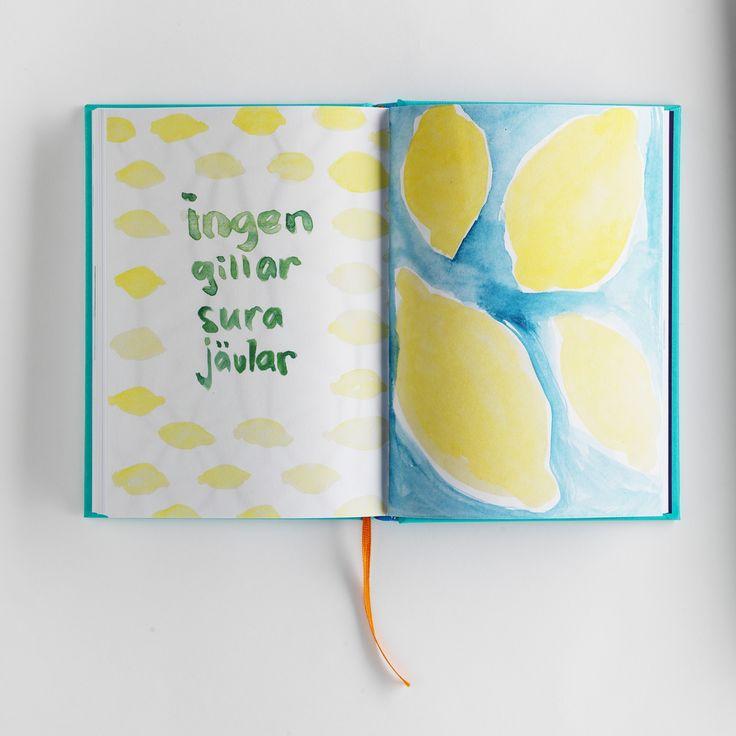 INGEN GILLAR SURA JÄVLAR   DO A BAD JOB AND MAKE IT WORSE   2016 #designbook #artbook #creativeprocess #lemons