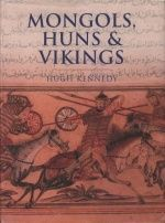 Kennedy Hugh, Mongols, Huns and Vikings. Nomads at War (2002) : фотографии Оружие / армия