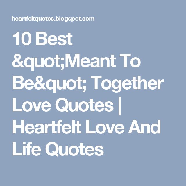 Love Quotes About Life: 25+ Best Meant To Be Quotes On Pinterest