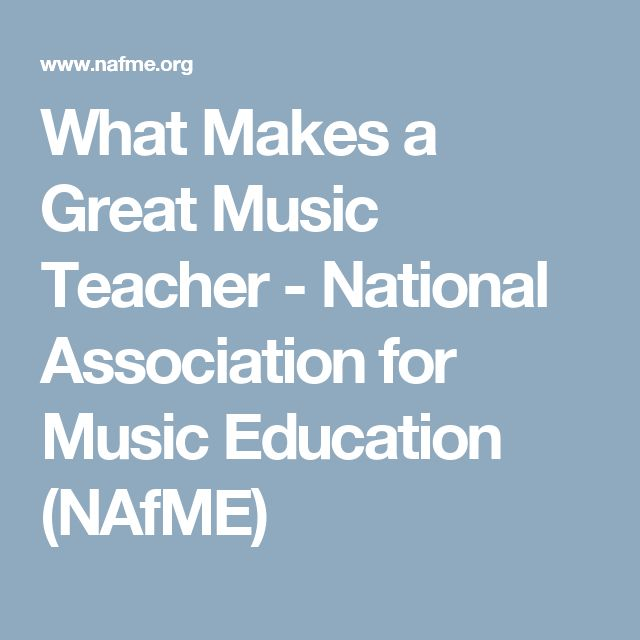 What Makes a Great Music Teacher - National Association for Music Education (NAfME)