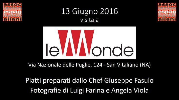 13/06 - visita a Le Monde con pranzo preparato dallo Chef Giuseppe Fasulo