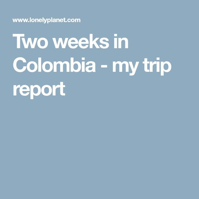Best 25+ Colombia reports ideas on Pinterest History of colombia - trip report