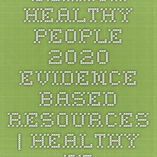 Search Healthy People 2020 Evidence-Based Resources | Healthy People 2020