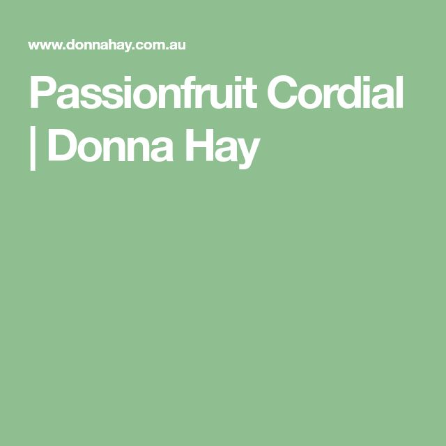 Passionfruit Cordial | Donna Hay