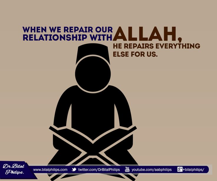 """""""When we repair our relationship with Allah, He repairs everything else for us."""" -- Dr Bilal Philips"""