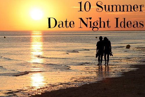 Q and I have come together to make a list of 10 Summer Date Night Ideas that we'd like to do before the summer is over.