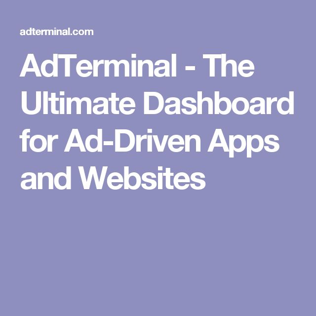 AdTerminal - The Ultimate Dashboard for Ad-Driven Apps and Websites