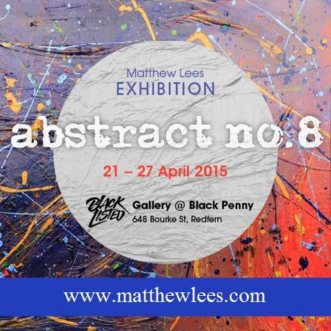 Anstract no 8 exhibition by #international #artist www.matthewlees.com sydney australia abstract art at black penny surry hills