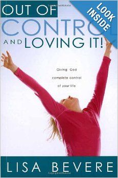 80 best lisa bevere images on pinterest lisa bible studies and out of control and loving it giving god complete control of your life ebook by lisa bevere fandeluxe Image collections