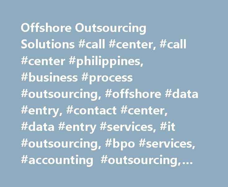 Offshore Outsourcing Solutions #call #center, #call #center #philippines, #business #process #outsourcing, #offshore #data #entry, #contact #center, #data #entry #services, #it #outsourcing, #bpo #services, #accounting #outsourcing, #freight #forwarding #services http://new-jersey.remmont.com/offshore-outsourcing-solutions-call-center-call-center-philippines-business-process-outsourcing-offshore-data-entry-contact-center-data-entry-services-it-outsourcing-bpo-ser/  # Welcome to Axiem Reduce…