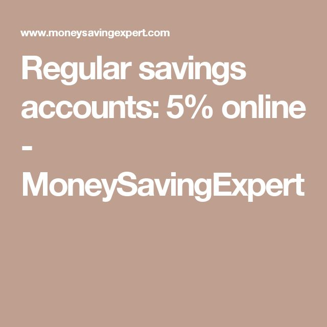 Regular savings accounts: 5% online - MoneySavingExpert