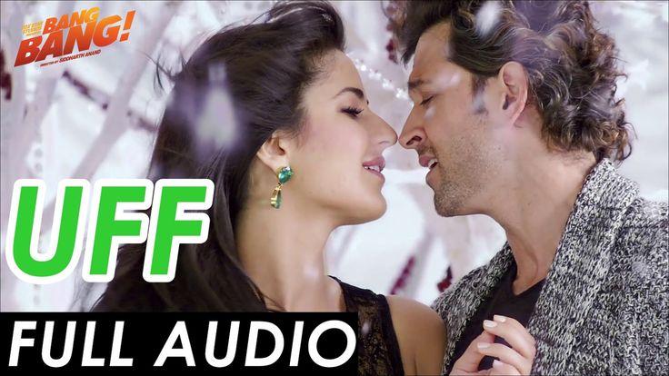 UFF FULL AUDIO | Bang Bang! | Hrithik Roshan & Katrina Kaif | Harshdeep ...