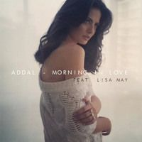 Addal feat. Lisa May - Morning In Love (Original Mix) by ADDAL on SoundCloud.