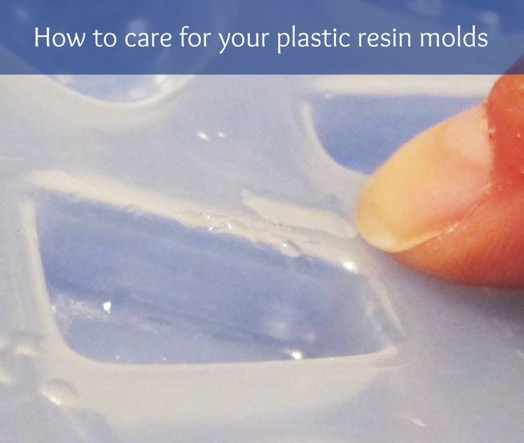 Resin Obsession blog:  Tips for caring for your reusable plastic resin molds
