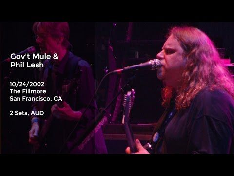 Gov't Mule with Phil Lesh Live at the Fillmore, San Francisco, CA - 10/24/2002 Full Show AUD - YouTube