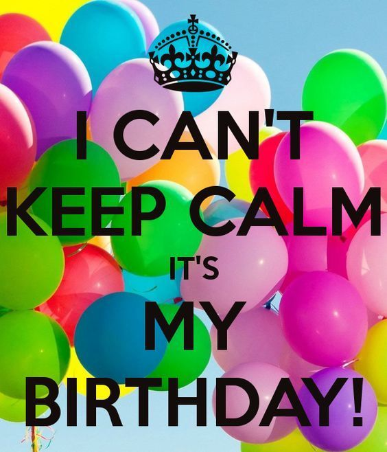 I Cant Keep Calm Its My Birthday Quote With Balloons