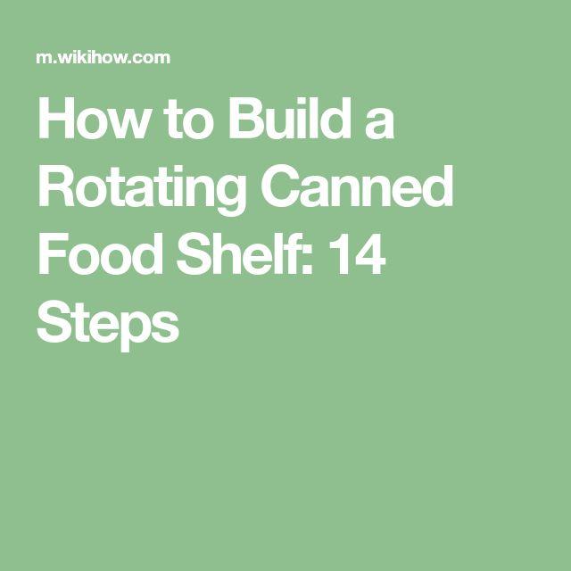 How to Build a Rotating Canned Food Shelf: 14 Steps