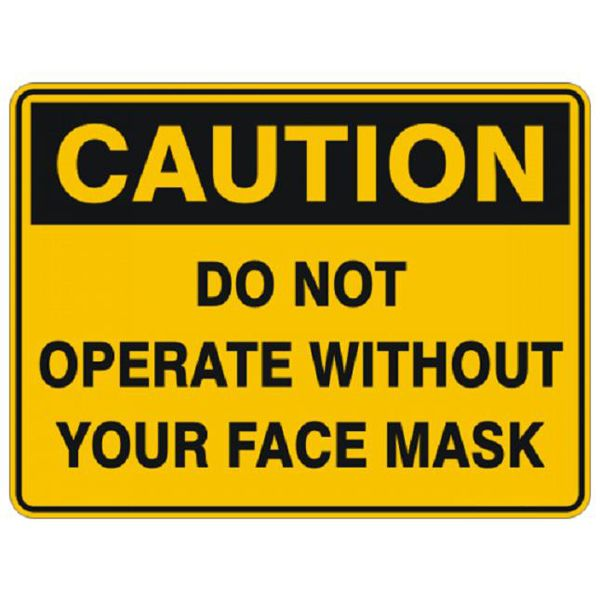 Caution Do Not Operate Without Your Face Mask #Caution #Signs #Creations #Group