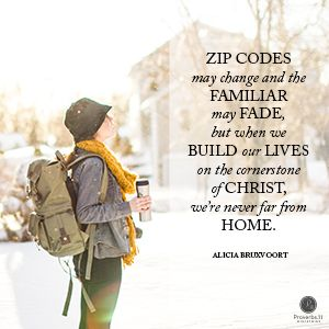 """""""Zip codes may change and the familiar may fade, but when we build our lives on the cornerstone of Christ, we're never far from home."""" Alicia Bruxvoort //If you're longing for a true """"home"""" at Christmastime or any time, you'll love the rest of today's devotion."""