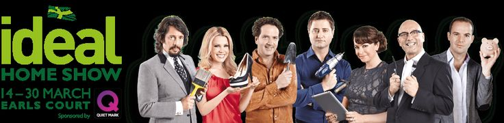 Ideal Home Show 14-30 March