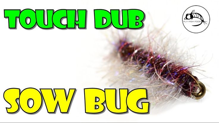 Touch Dub Sow Bug by Fly Fish Food