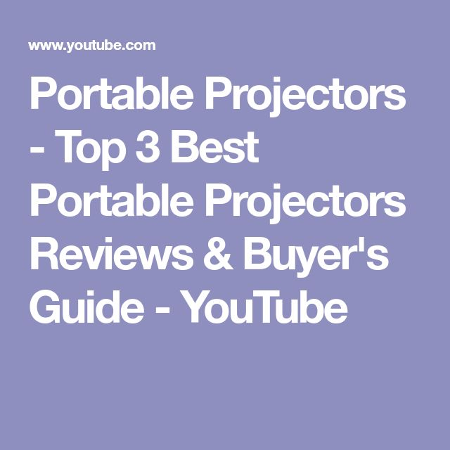 Portable Projectors - Top 3 Best Portable Projectors Reviews & Buyer's Guide - YouTube