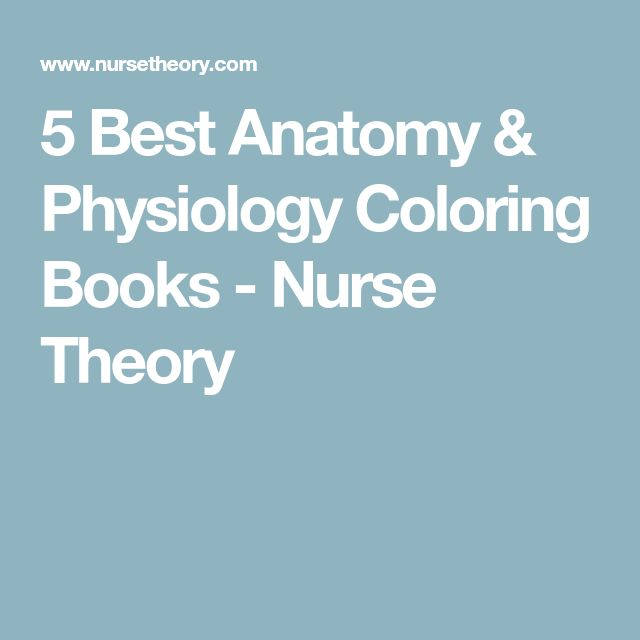 5 Best Anatomy & Physiology Coloring Books - Nurse Theory | A&P ...