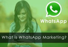 What is WhatsApp Marketing