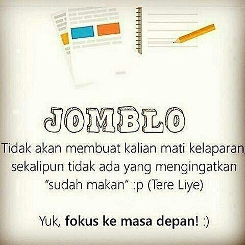 Fokus ke masa depan mblo :)