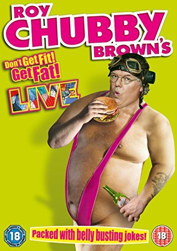 Roy Chubby Brown Live - Don't Get Fit, Get Fat! DVD: Amazon.co.uk: Roy Chubby Brown: DVD & Blu-ray