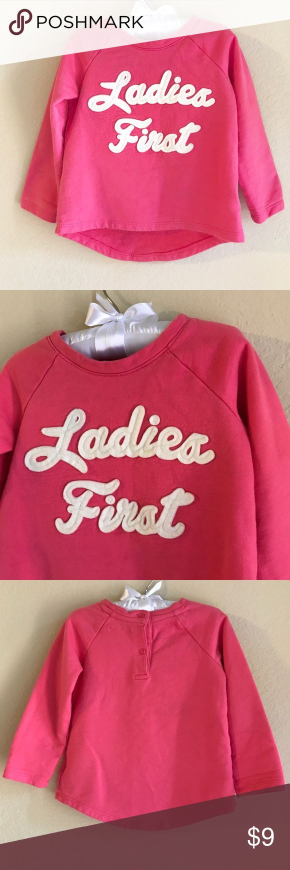 "Baby Gap sweatshirt Pink hi-lo style Baby Gap ""ladies first"" sweatshirt size 18-24M. Excellent condition. GAP Shirts & Tops Sweatshirts & Hoodies"