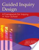 Guided Inquiry Design - a Framework for Inquiry in your School (Kuhlthau, Maniotes & Kaspari 2012).