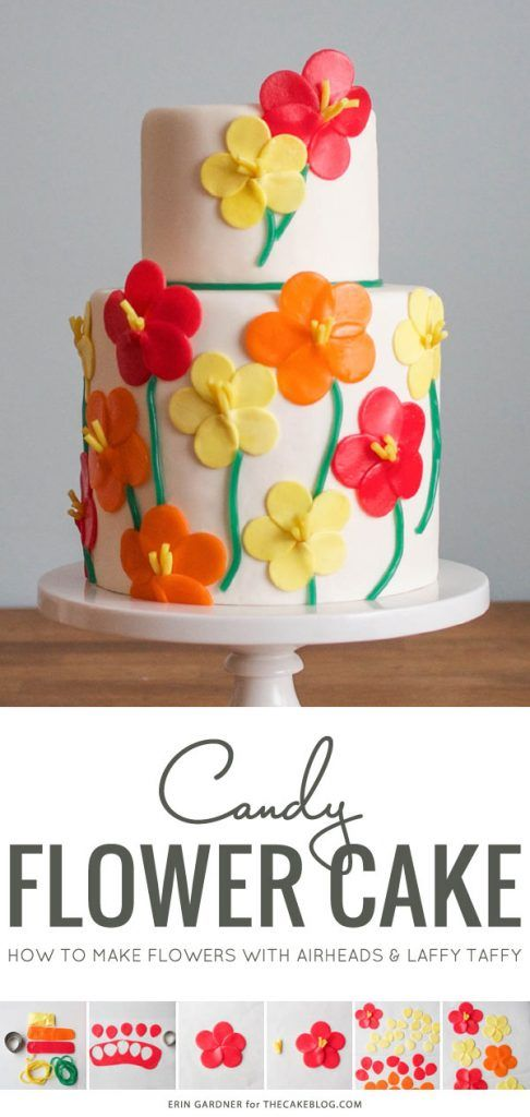 How to make a Candy Flower Cake using Airheads and Laffy Taffy | by Erin Gardner on TheCakeBlog.com