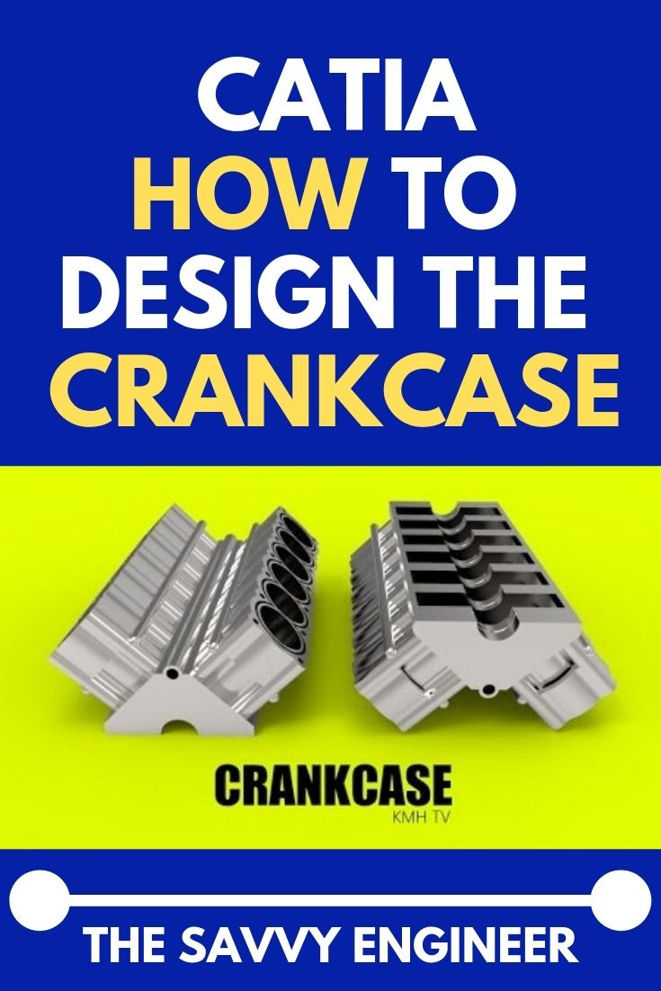 Catia Online Training How To Design The Crankcase Car Engine Step 24 Engineering Computer Aided Engineering Car Engine