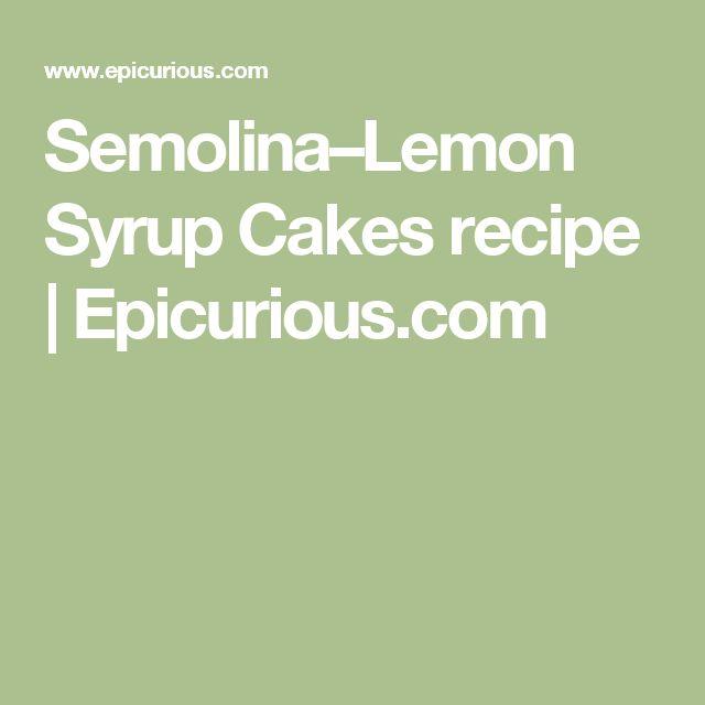 Semolina–Lemon Syrup Cakes recipe | Epicurious.com